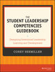 The Student Leadership Competencies Guidebook: Designing Intentional Leadership Learning and Development (1118791142) cover image