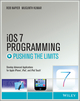 iOS 7 Programming Pushing the Limits: Develop Advance Applications for Apple iPhone, iPad, and iPod Touch (1118818342) cover image