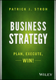 Business Strategy: Plan, Execute, Win! (1118878442) cover image