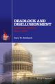 Deadlock and Disillusionment: American Politics since 1968 (1118934342) cover image