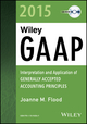 Wiley GAAP 2015: Interpretation and Application of Generally Accepted Accounting Principles CD-ROM (1118945042) cover image