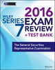 Wiley Series 7 Exam Review 2016 + Test Bank: The General Securities Representative Examination (1119110742) cover image