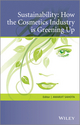 Sustainability: How the Cosmetics Industry is Greening Up (1119945542) cover image