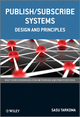 Publish / Subscribe Systems: Design and Principles (1119951542) cover image