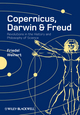 Copernicus, Darwin, and Freud: Revolutions in the History and Philosophy of Science