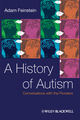 A History of Autism: Conversations with the Pioneers (1405186542) cover image