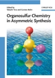 Organosulfur Chemistry in Asymmetric Synthesis (3527318542) cover image