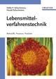 Lebensmittelverfahrenstechnik: Rohstoffe, Prozesse, Produkte (3527660542) cover image