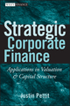 Strategic Corporate Finance: Applications in Valuation and Capital Structure (0470052643) cover image