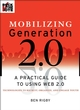 Mobilizing Generation 2.0: A Practical Guide to Using Web 2.0: Technologies to Recruit, Organize and Engage Youth (0470227443) cover image