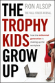 The Trophy Kids Grow Up: How the Millennial Generation is Shaking Up the Workplace (0470229543) cover image