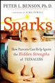 Sparks: How Parents Can Ignite the Hidden Strengths of Teenagers (0470294043) cover image