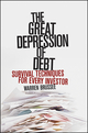 The Great Depression of Debt: Survival Techniques for Every Investor (0470453443) cover image