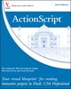 ActionScript: Your visual blueprint for creating interactive projects in Flash CS4 Professional  (0470481943) cover image