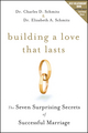 Building a Love that Lasts: The Seven Surprising Secrets of Successful Marriage  (0470571543) cover image
