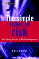 The Simple Rules of Risk: Revisiting the Art of Financial Risk Management (0470847743) cover image