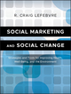 Social Marketing and Social Change: Strategies and Tools For Improving Health, Well-Being, and the Environment (0470936843) cover image