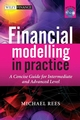 Financial Modelling in Practice: A Concise Guide for Intermediate and Advanced Level (0470997443) cover image