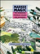 Marker Magic: The Rendering Problem Solver for Designers (0471284343) cover image