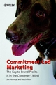 Commitment-Led Marketing: The Key to Brand Profits is in the Customer's Mind (0471495743) cover image