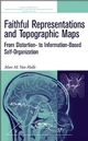 Faithful Representations and Topographic Maps: From Distortion- to Information-Based Self-Organization (0471674443) cover image