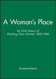 A Woman's Place: An Oral History of Working Class Women 1890-1940 (0631147543) cover image