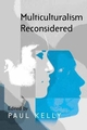 Multiculturalism Reconsidered: 'Culture and Equality' and its Critics (0745627943) cover image