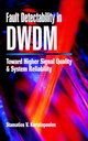 Fault Detectability in DWDM: Toward Higher Signal Quality and System Reliability (0780360443) cover image