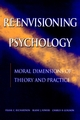 Re-Envisioning Psychology: Moral Dimensions of Theory and Practice (0787943843) cover image