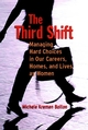 The Third Shift: Managing Hard Choices in Our Careers, Homes, and Lives as Women (0787948543) cover image