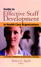 Guide to Effective Staff Development in Health Care Organizations: A Systems Approach to Successful Training (0787958743) cover image