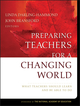 Preparing Teachers for a Changing World: What Teachers Should Learn and Be Able to Do (0787996343) cover image