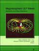Magnetospheric ULF Waves: Synthesis and New Directions, Volume 169 (0875904343) cover image