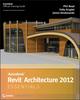 Autodesk Revit Architecture 2012 Essentials (1118097343) cover image