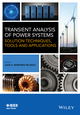 Transient Analysis of Power Systems: Solution Techniques, Tools and Applications (1118352343) cover image