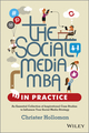 The Social Media MBA in Practice: An Essential Collection of Inspirational Case Studies to Influence your Social Media Strategy (1118524543) cover image