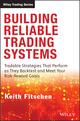 Building Reliable Trading Systems: Tradable Strategies That Perform As They Backtest and Meet Your Risk-Reward Goals (1118528743) cover image
