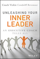 Unleashing Your Inner Leader: An Executive Coach Tells All (1118855043) cover image