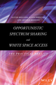 Opportunistic Spectrum Sharing and White Space Access: The Practical Reality (1118893743) cover image