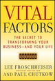 Vital Factors: The Secret to Transforming Your Business - And Your Life (1118952243) cover image