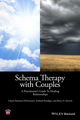 Schema Therapy with Couples: A Practitioner's Guide to Healing Relationships (1118972643) cover image