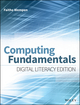 Computing Fundamentals: Digital Literacy Edition (1118974743) cover image