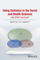 Using Statistics in the Social and Health Sciences with SPSS and Excel (1119121043) cover image