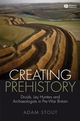 Creating Prehistory: Druids, Ley Hunters and Archaeologists in Pre-War Britain (1405155043) cover image