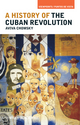 A History of the Cuban Revolution (1405187743) cover image