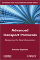 Advanced Transport Protocols: Designing the Next Generation (1848213743) cover image