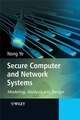 Secure Computer and Network Systems: Modeling, Analysis and Design