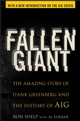 Fallen Giant: The Amazing Story of Hank Greenberg and the History of AIG (0470095644) cover image