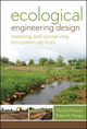 Ecological Engineering Design: Restoring and Conserving Ecosystem Services (0470345144) cover image