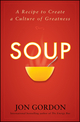 Soup: A Recipe to Nourish Your Team and Culture (0470487844) cover image